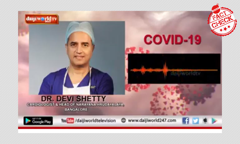 Dr. Devi Shetty Did Not Record Viral Audio Clip On Coronavirus