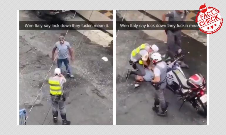Coronavirus: Video Of An Arrest In Brazil Falsely Linked To Lockdown In Italy