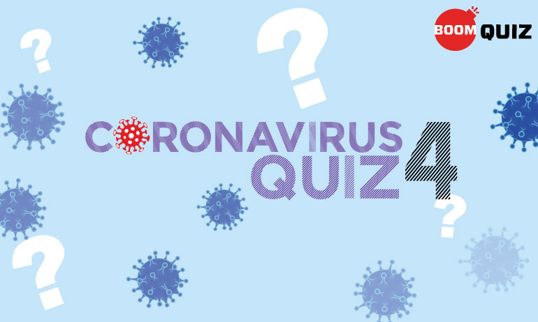 BOOM Quiz IV On COVID-19: How Well Do You Know This Coronavirus?