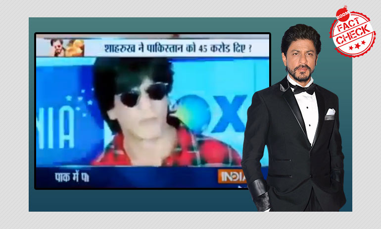 Cropped Fact Check Video Debunking Shah Rukh Khan Donating To Pakistan Revived