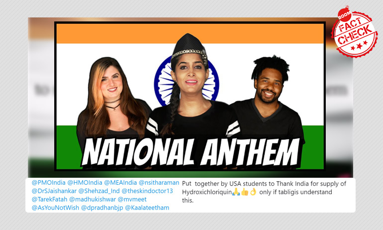 US Students Sing National Anthem To Thank India For Hydroxychloroquine? A FactCheck