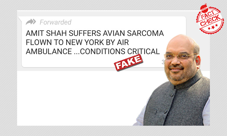 Viral Message Falsely Claims Amit Shah Is In NY To Treat Avian Sarcoma