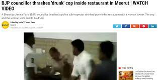report on bjp councilor thrashing cop